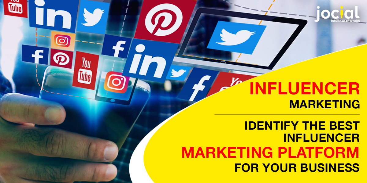 Influencer Marketing Identify the Best Influencer Marketing Platform for Your Business
