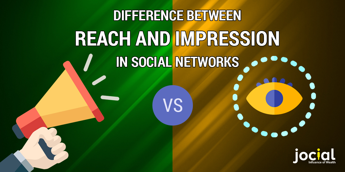 Difference Between Reach And Impression in Social Networks