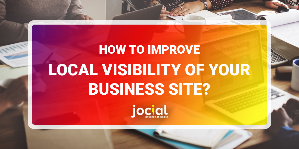 How to improve local visibility of your business Site