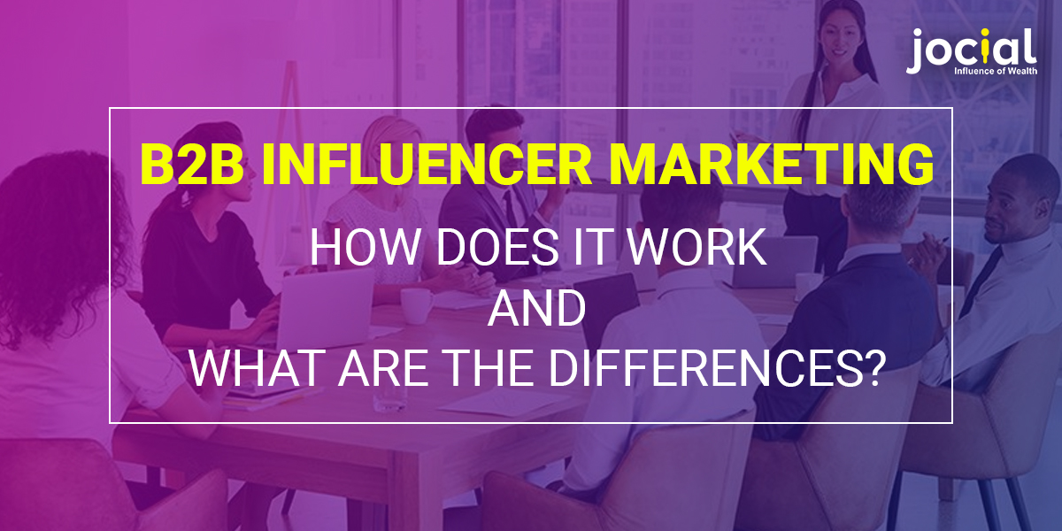 B2B Influencer Marketing How Does It Work And What Are The Differences?