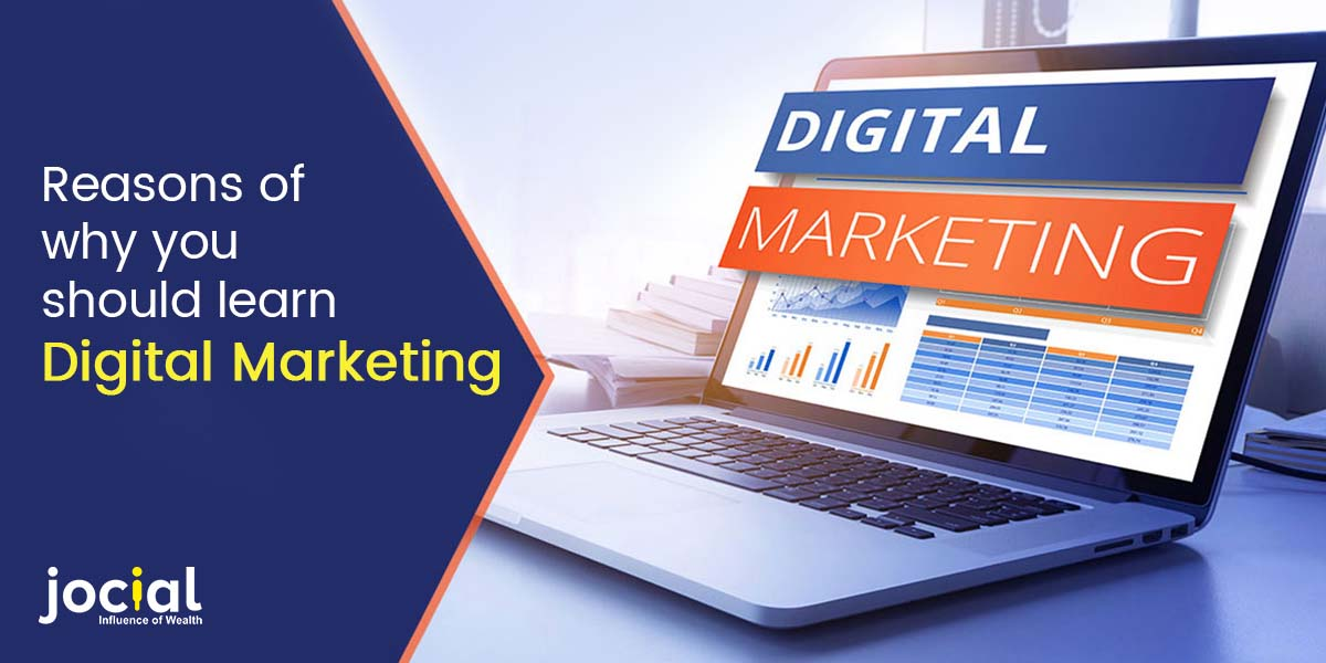 Reasons of why you should learn Digital Marketing