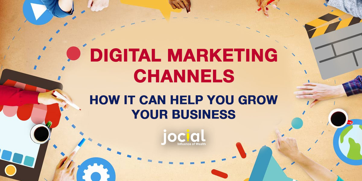 Digital Marketing Channels: How It Can Help You Grow Your Business