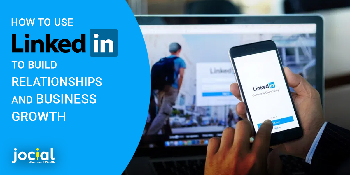 How to Use LinkedIn to Build Relationships and Business Growth