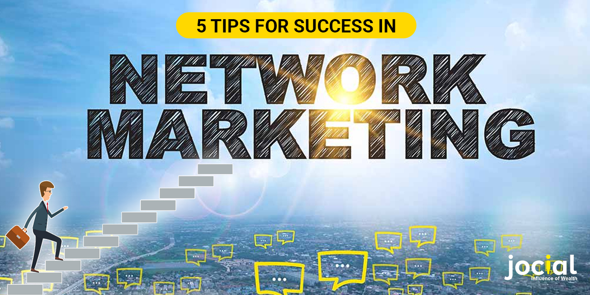 5 Tips For Success In Network Marketing