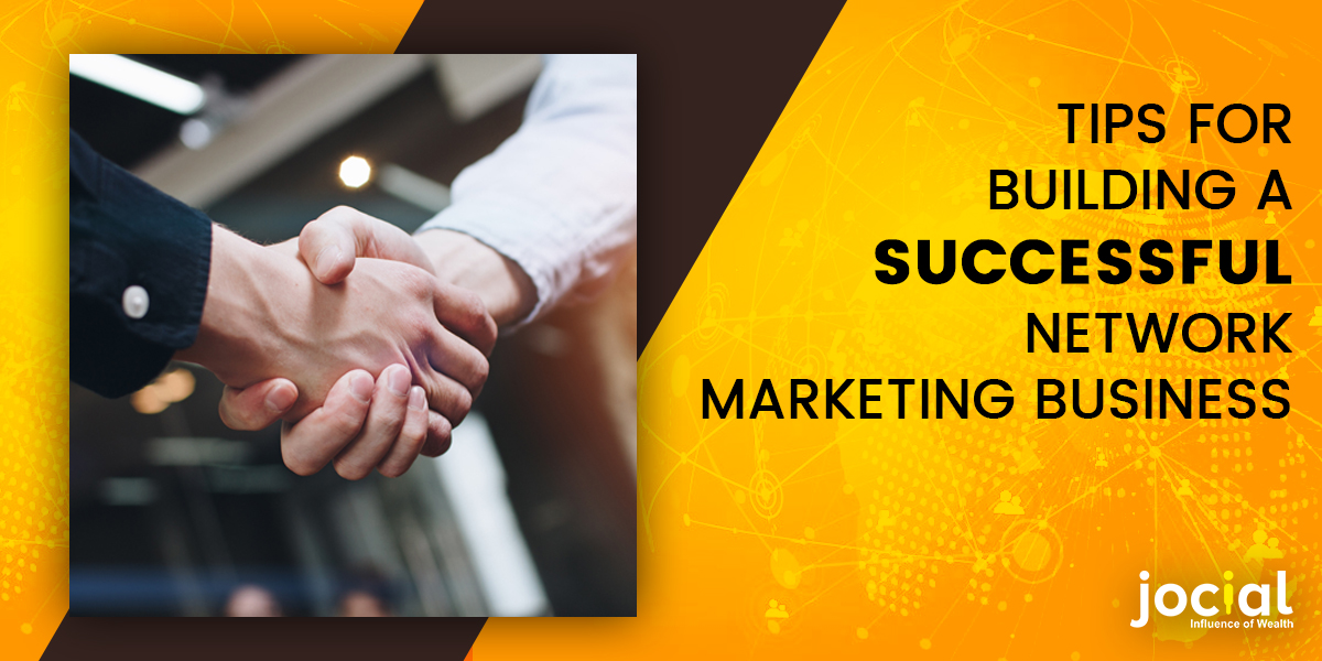 Tips For Building A Successful Network Marketing Business