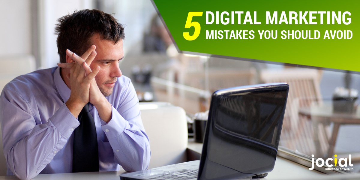 5 Digital Marketing Mistakes You Should Avoid