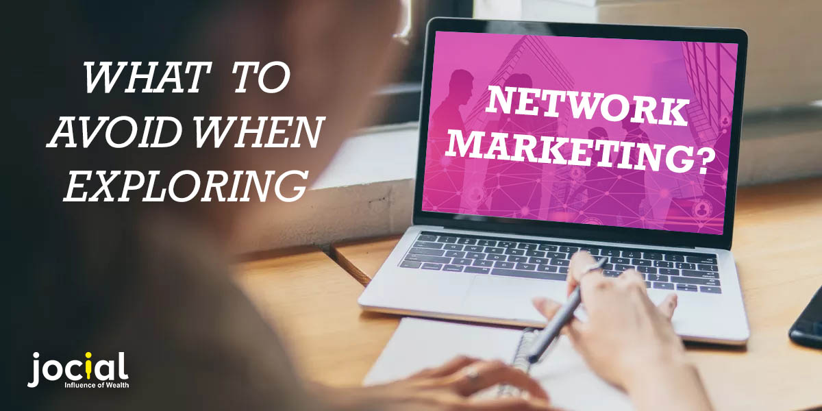 What To Avoid When Exploring Network Marketing