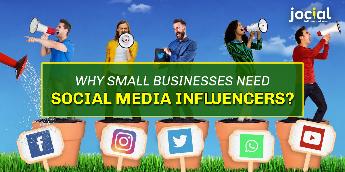 Why Small Businesses Need Social Media Influencers