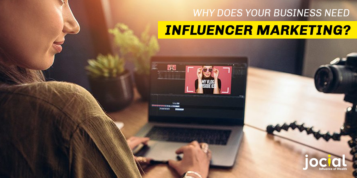 Why does your business need influencer marketing